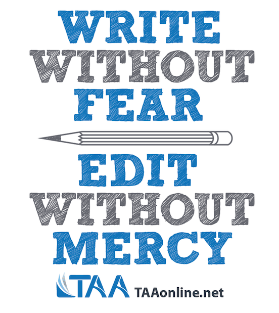 Write Without Fear. Edit Without Mercy.